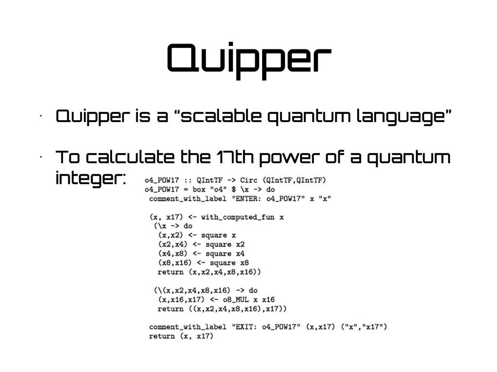 "Quipper • Quipper is a ""scalable quantum langua..."