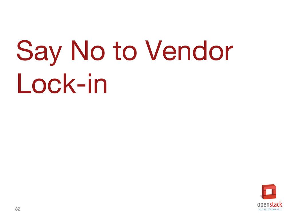 82 Say No to Vendor Lock-in
