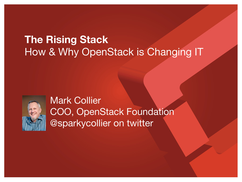 The Rising Stack How & Why OpenStack is Changi...