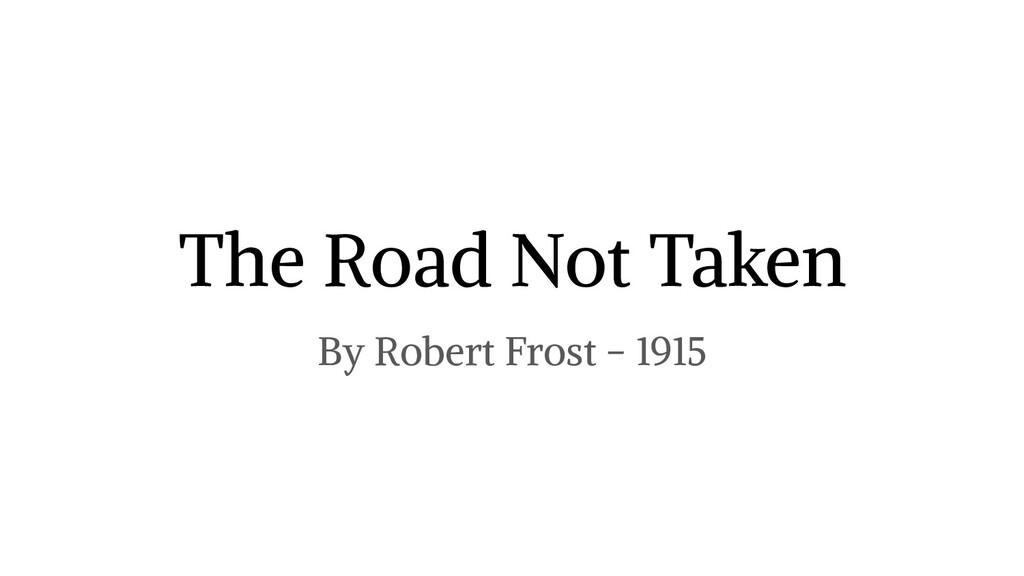 The Road Not Taken By Robert Frost - 1915