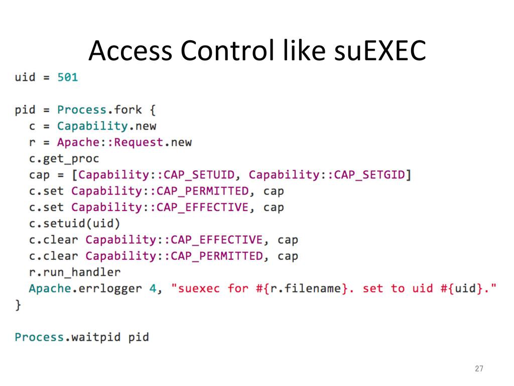 Access Control like suEXEC 27