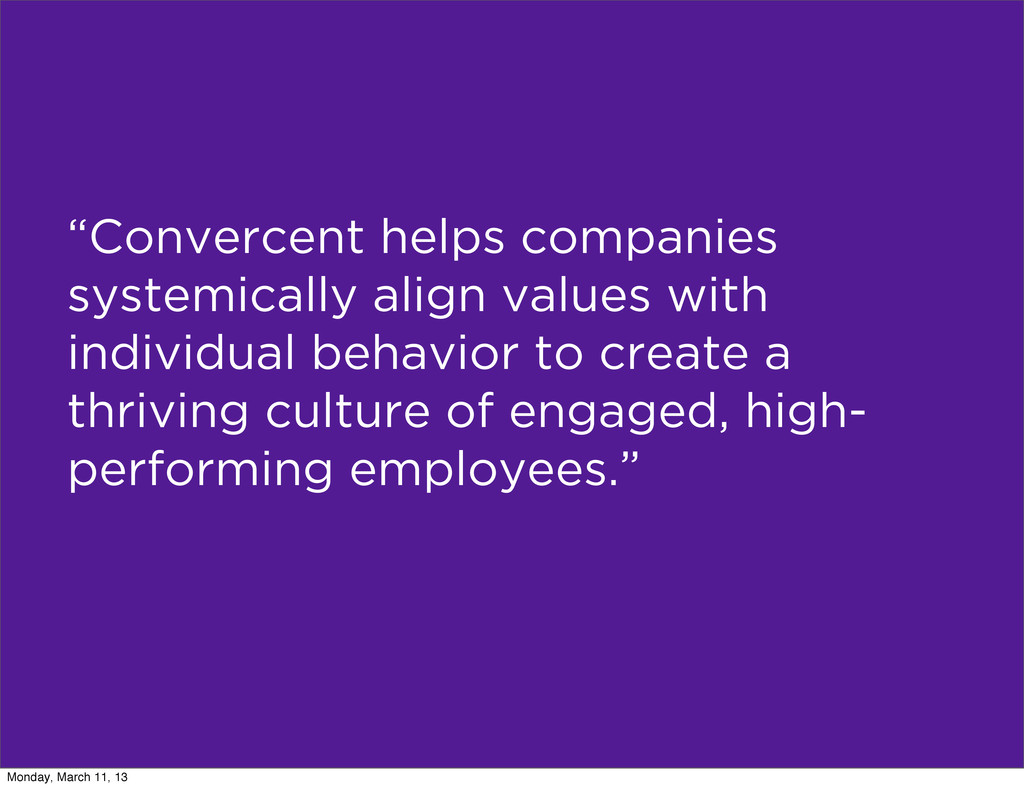"""""""Convercent helps companies systemically align ..."""