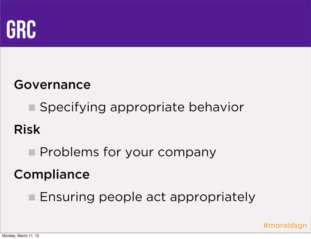 #moraldsgn GRC Governance Specifying appropriat...