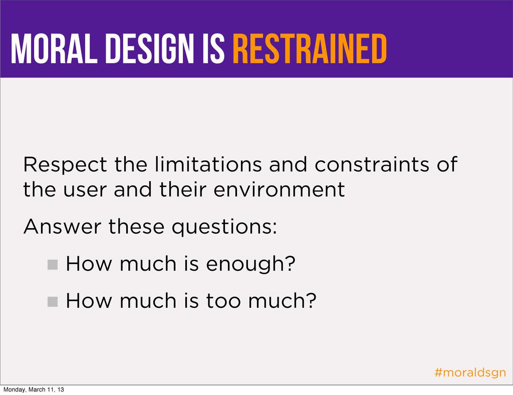 #moraldsgn moral design is restrained Respect t...