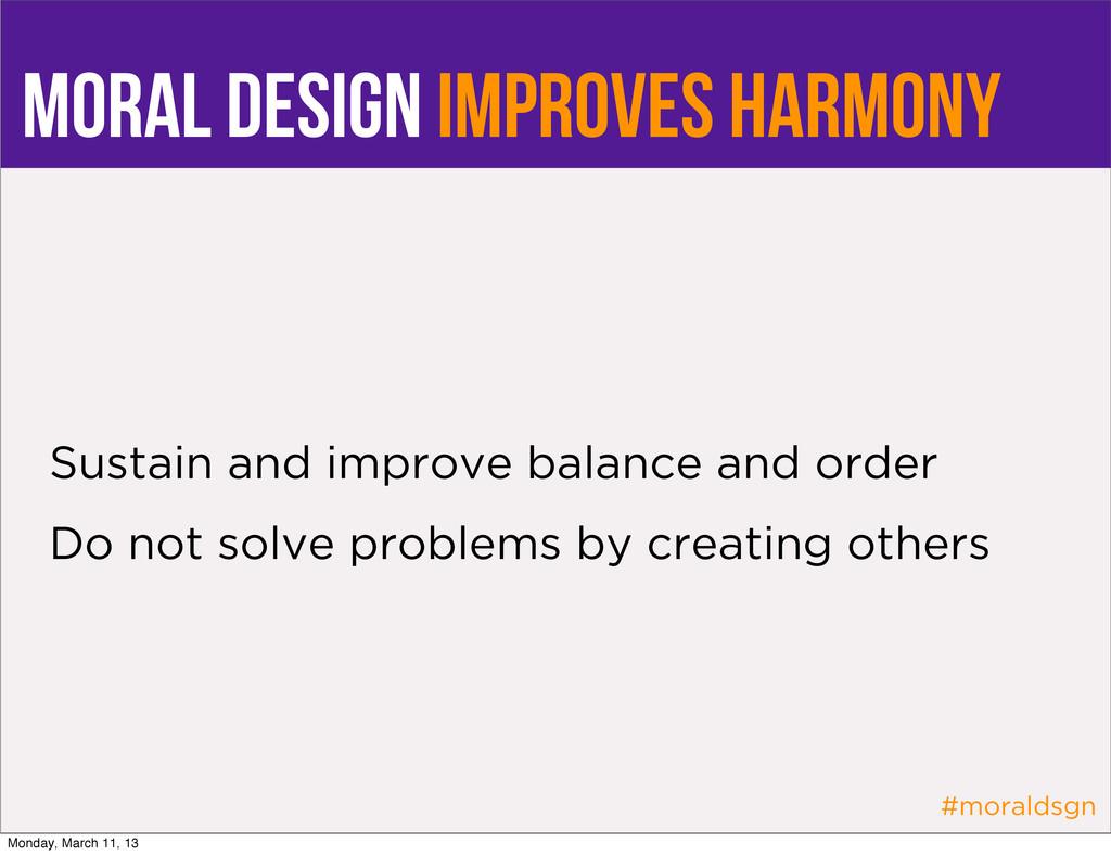 #moraldsgn Moral design improves harmony Sustai...