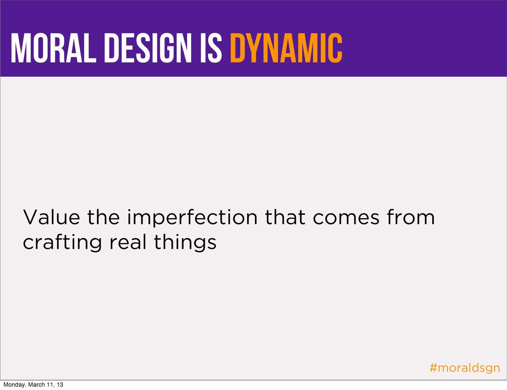 #moraldsgn moral design is dynamic Value the im...