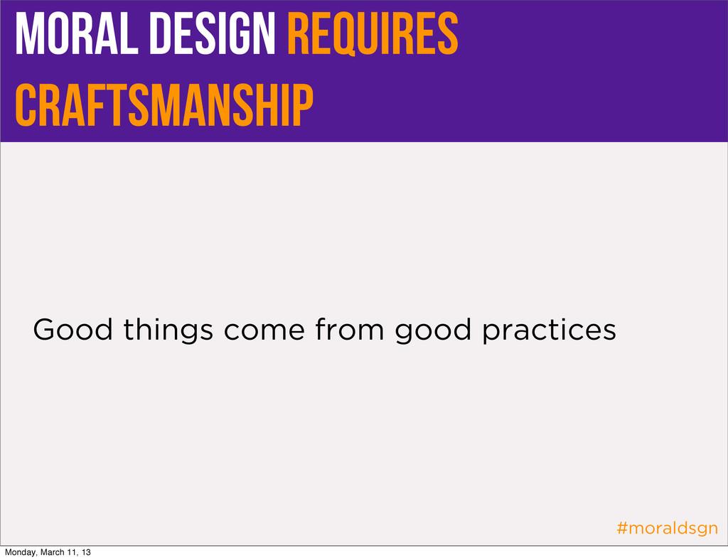 #moraldsgn moral design requires craftsmanship ...