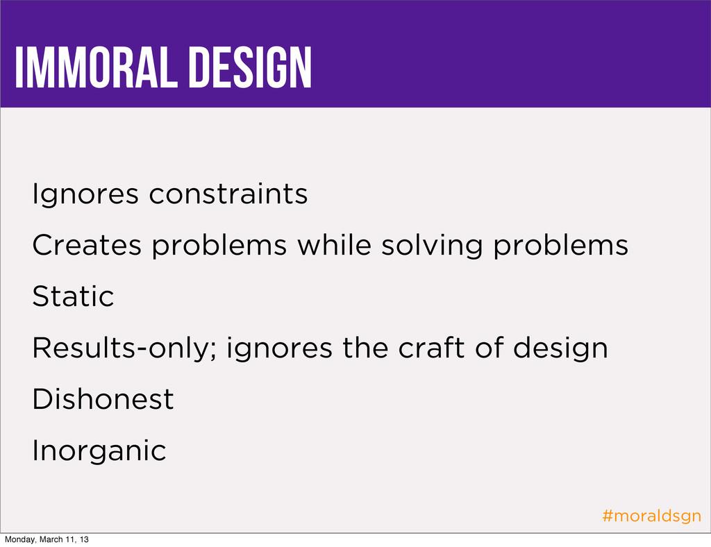 #moraldsgn immoral design Ignores constraints C...