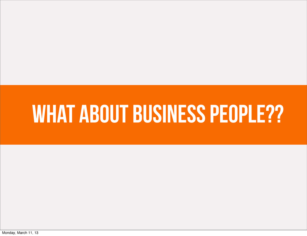 What about business people?? Monday, March 11, ...