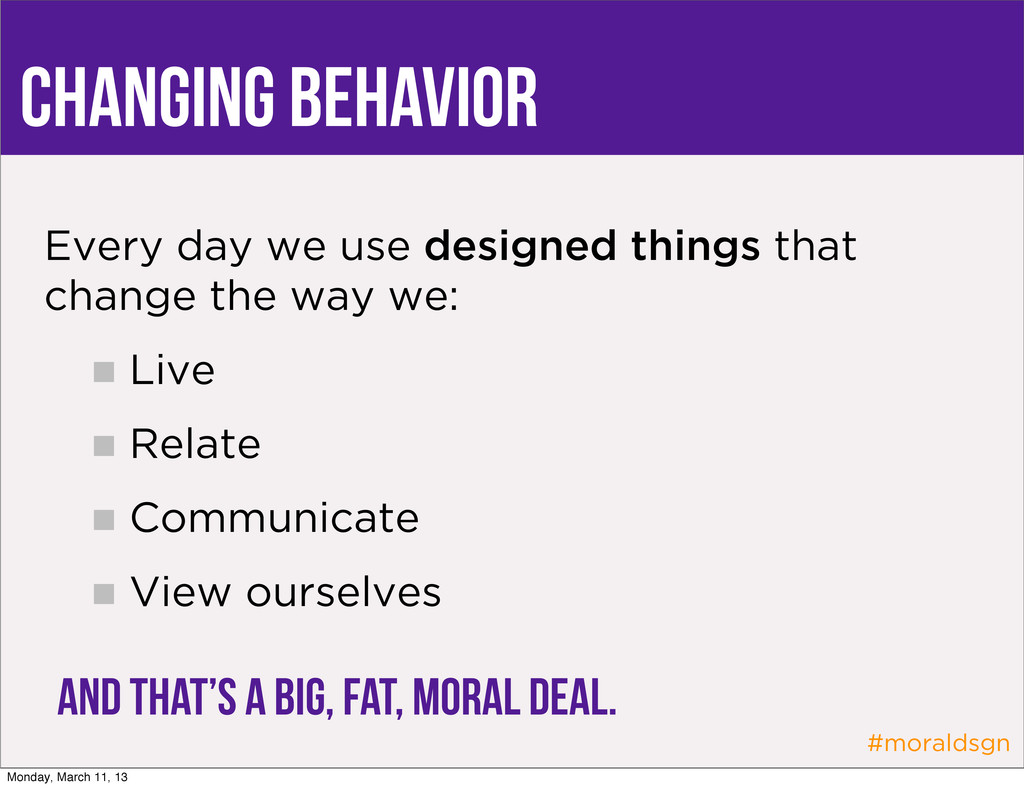 #moraldsgn Changing Behavior Every day we use d...