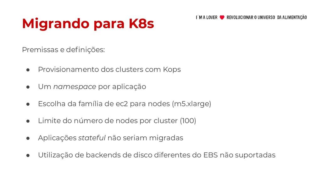 Migrando para K8s ● Provisionamento dos cluster...