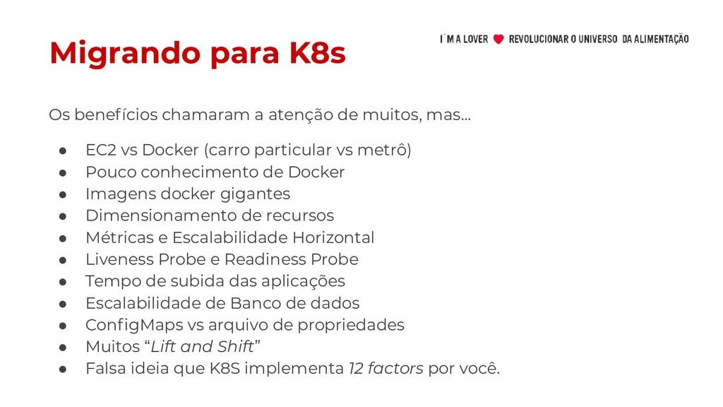 Migrando para K8s ● EC2 vs Docker (carro partic...