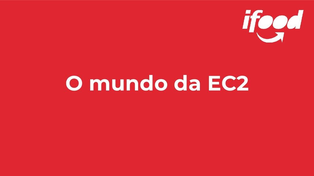 O mundo da EC2