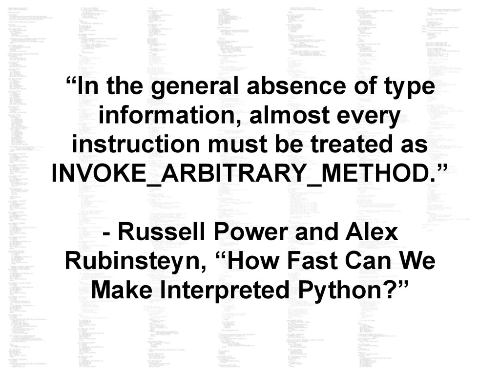 """In the general absence of type information, al..."