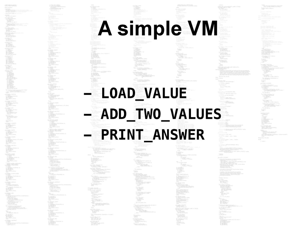 A simple VM - LOAD_VALUE - ADD_TWO_VALUES - PRI...