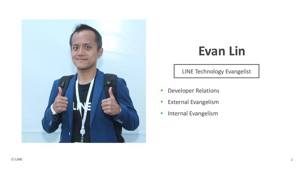 Evan Lin • Developer Relations • External Evang...
