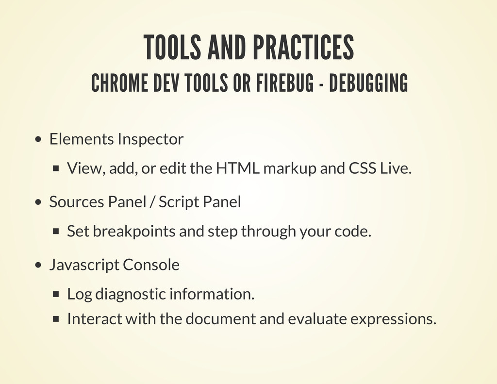 TOOLS AND PRACTICES CHROME DEV TOOLS OR FIREBUG...