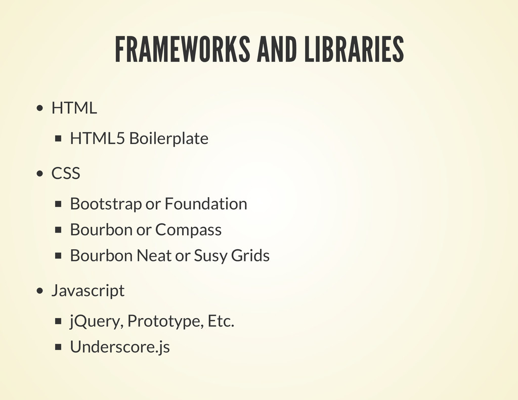FRAMEWORKS AND LIBRARIES HTML HTML5 Boilerplate...