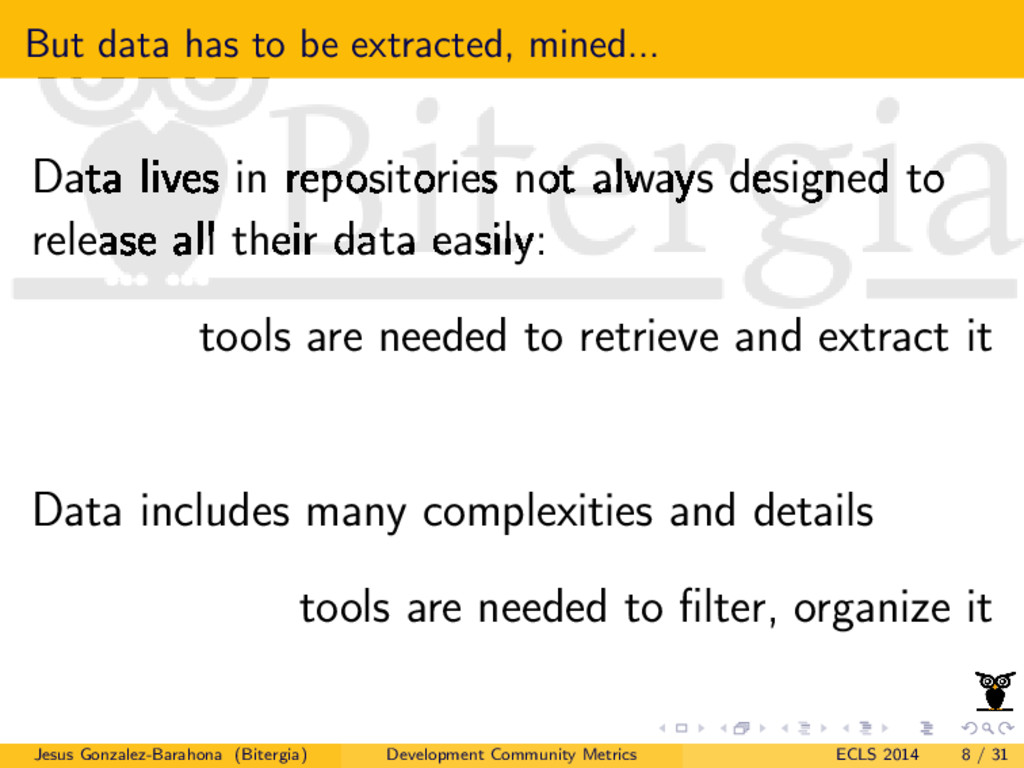 But data has to be extracted, mined... Data liv...