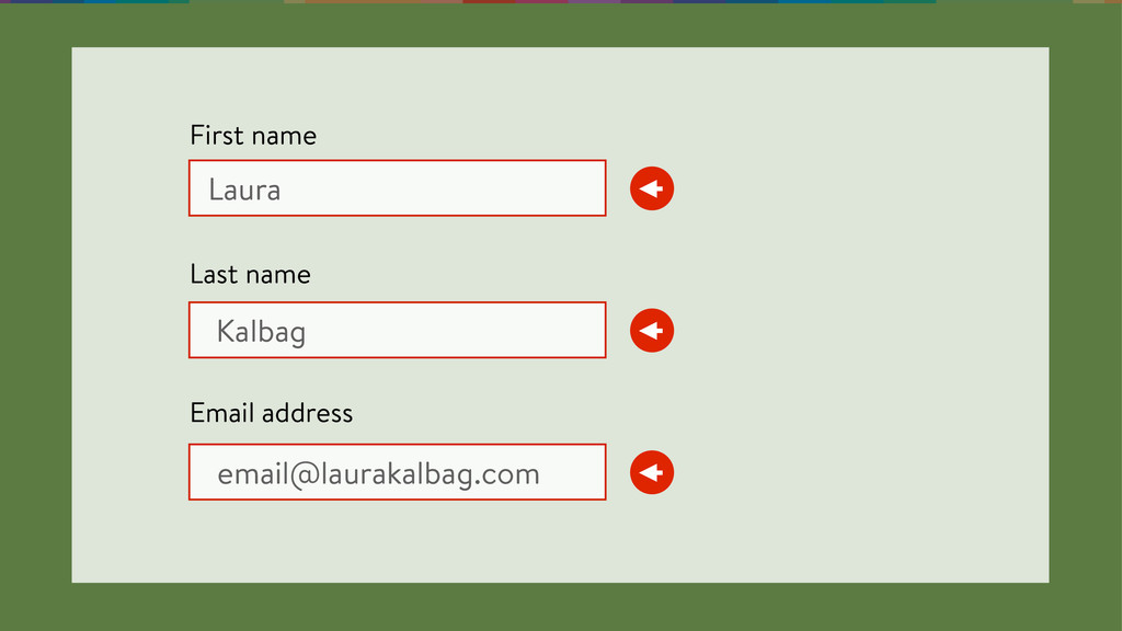 Laura Kalbag email@laurakalbag.com First name ...