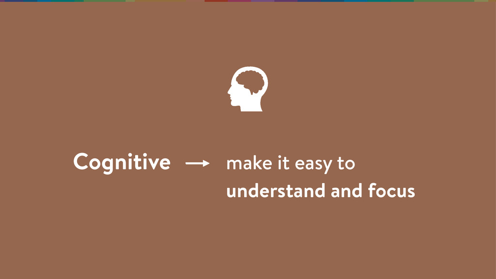Cognitive make it easy to understand and focus