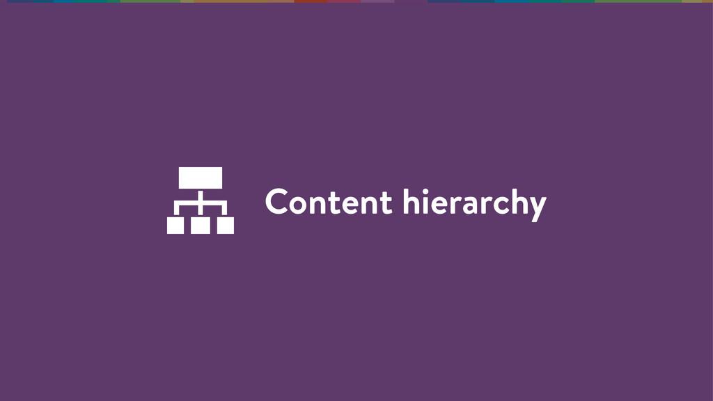 Content hierarchy