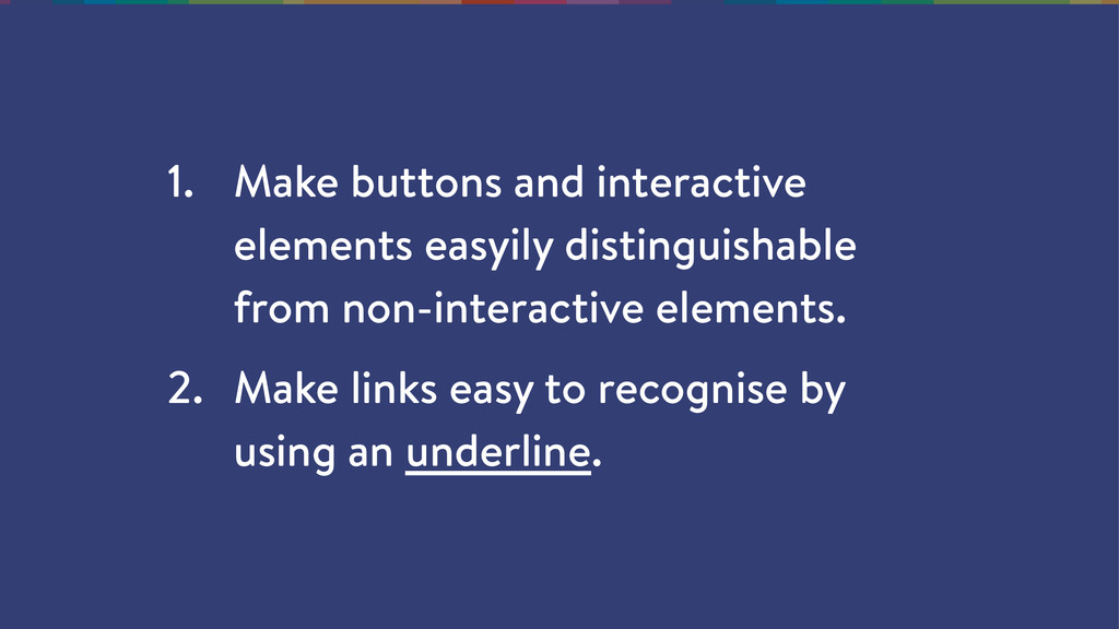 1. Make buttons and interactive elements easyil...