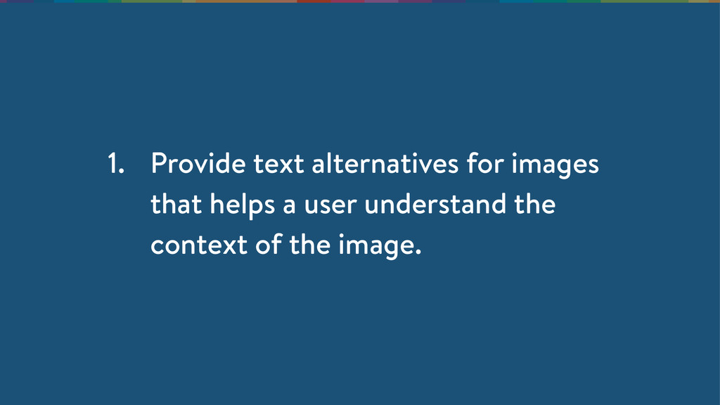 1. Provide text alternatives for images that he...
