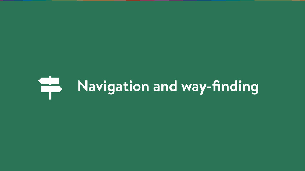 Navigation and way-finding