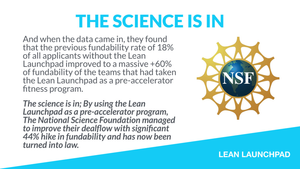 LEAN LAUNCHPAD THE SCIENCE IS IN And when the d...