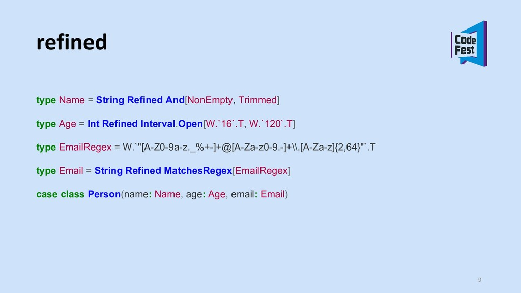 refined type Name = String Refined And[NonEmpty...