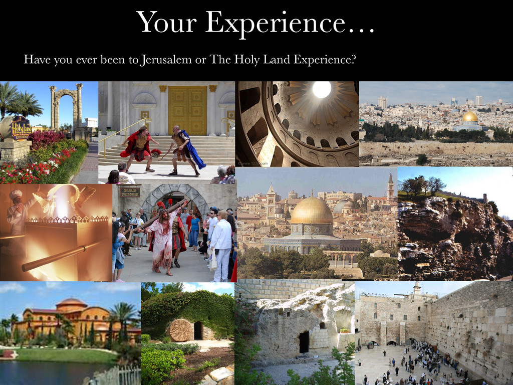 Your Experience… Have you ever been to Jerusal...