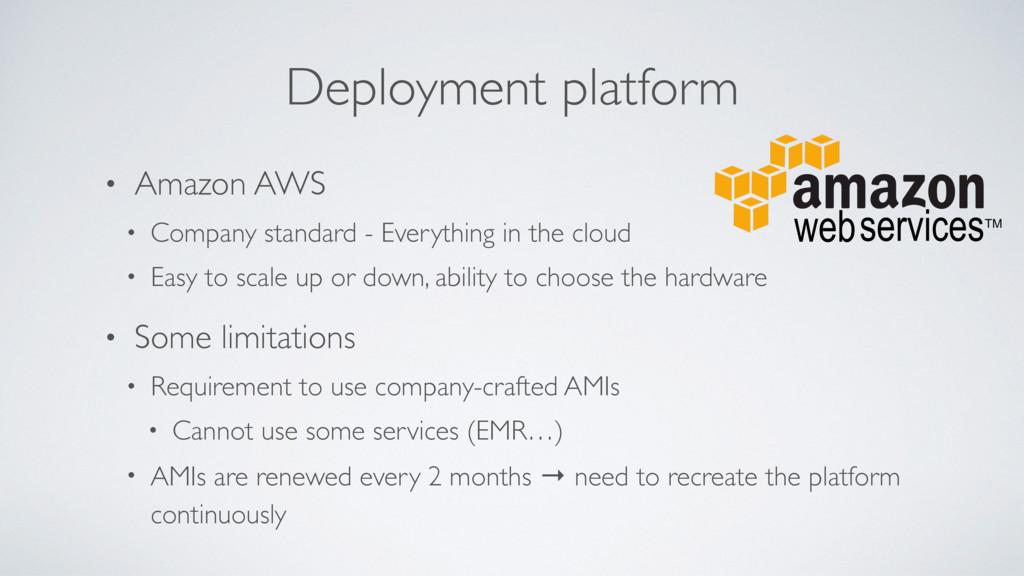 Deployment platform • Amazon AWS • Company stan...