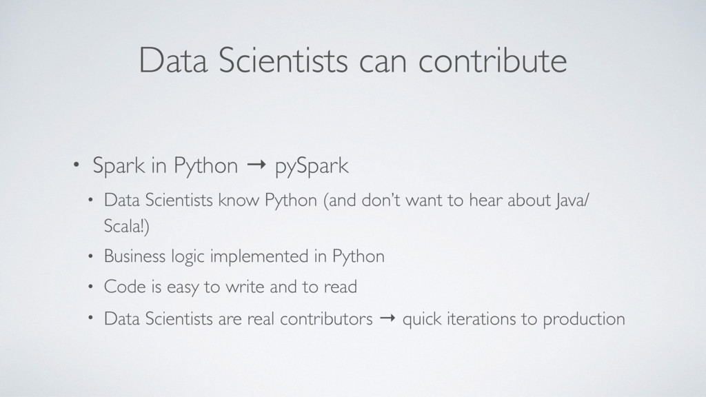 Data Scientists can contribute • Spark in Pytho...