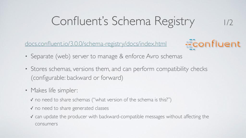 Confluent's Schema Registry docs.confluent.io/3.0...