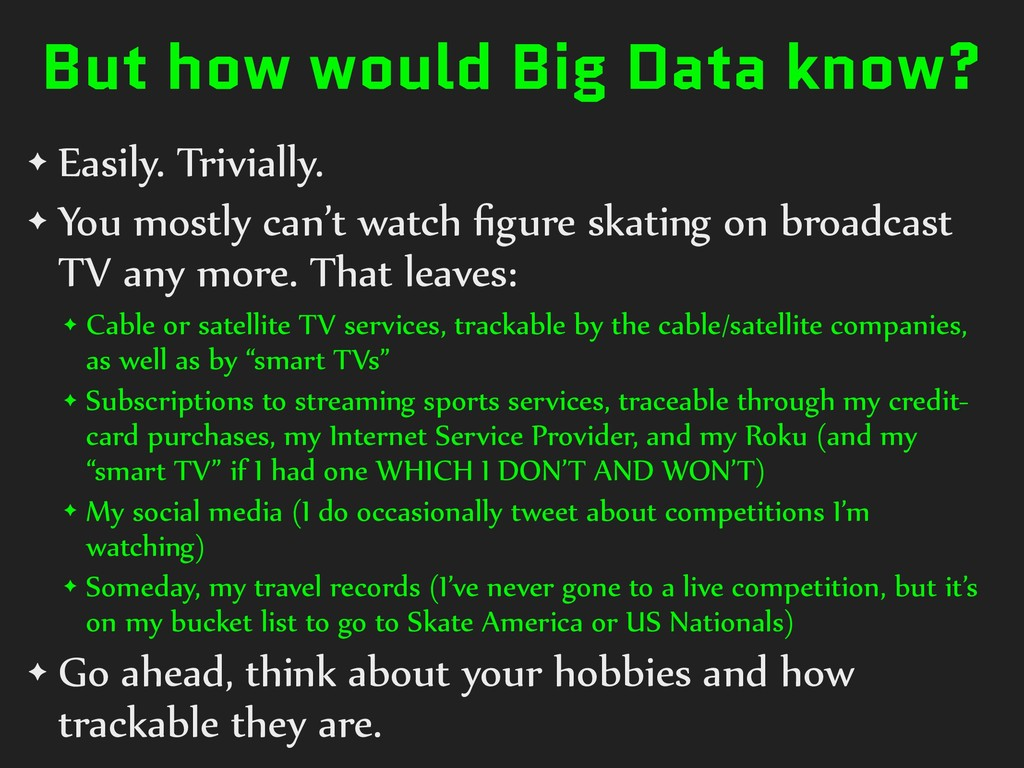 But how would Big Data know? ✦ Easily. Triviall...