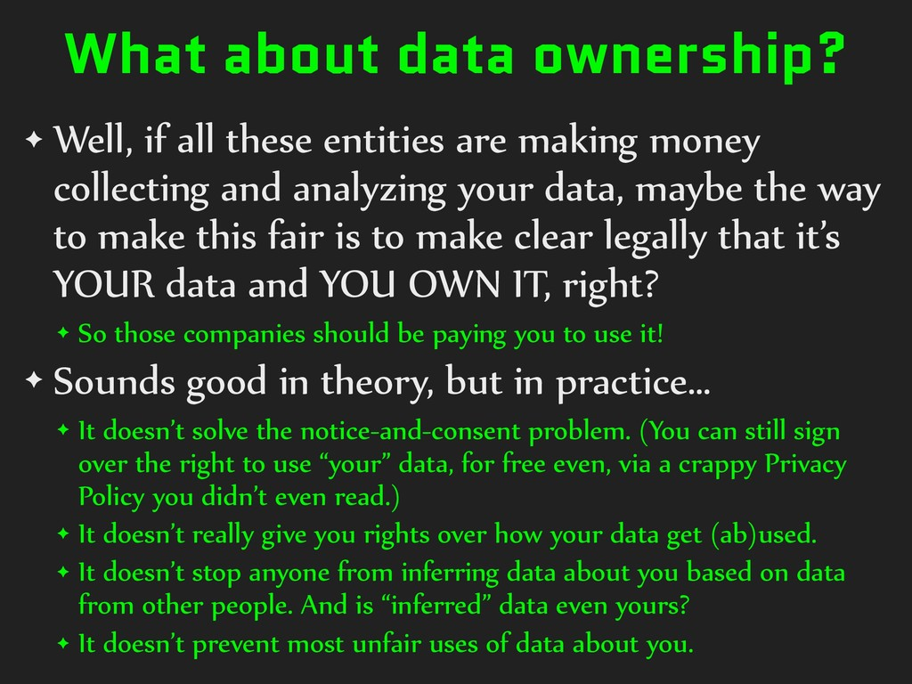 What about data ownership? ✦ Well, if all these...