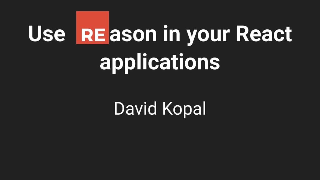 Use ason in your React applications David Kopal