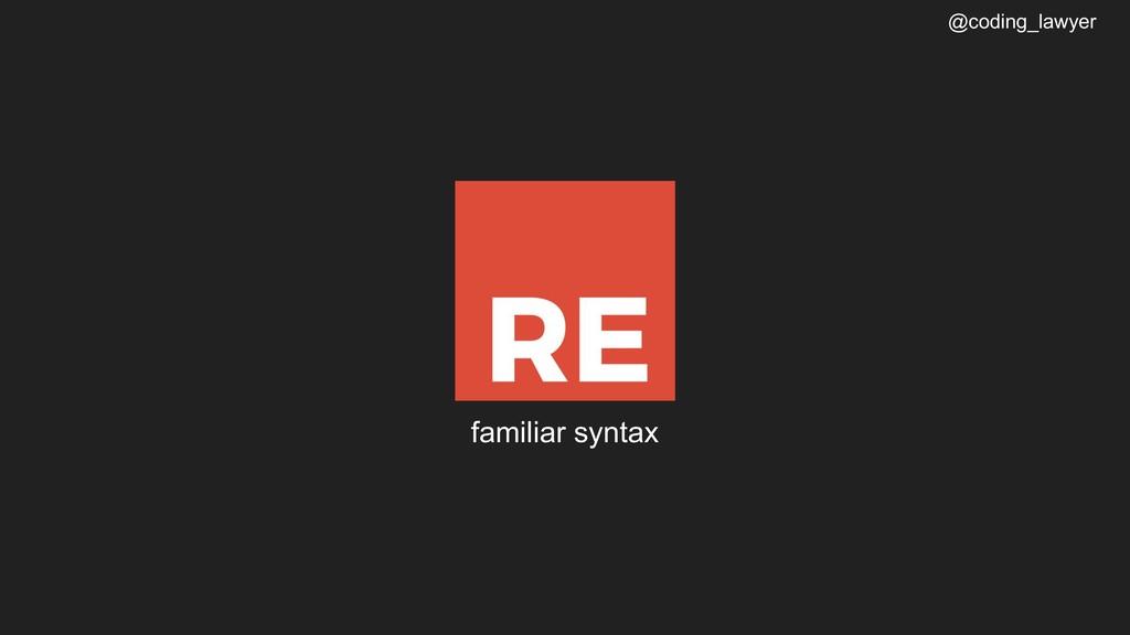 @coding_lawyer familiar syntax