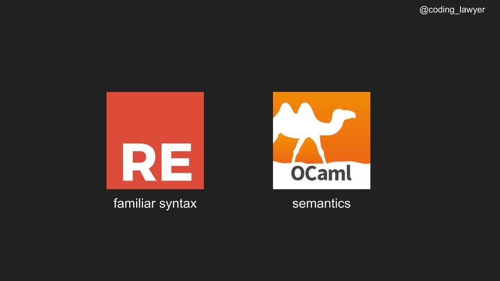 @coding_lawyer semantics familiar syntax