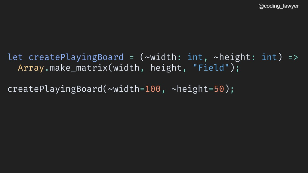 @coding_lawyer let createPlayingBoard = (~width...