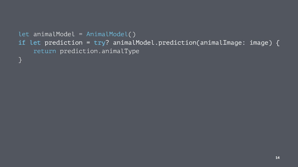 ɹ let animalModel = AnimalModel() if let predic...