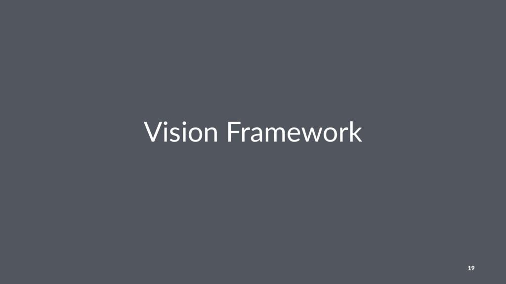 Vision Framework 19