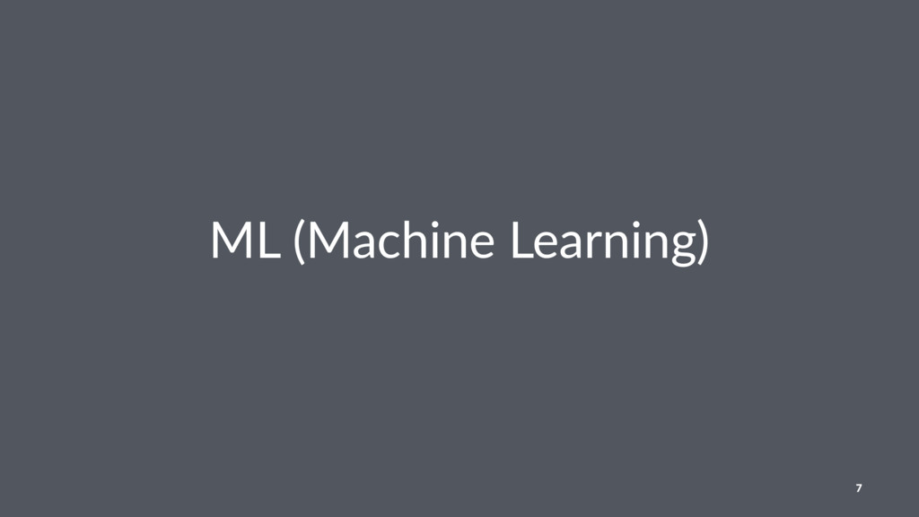 ML (Machine Learning) 7