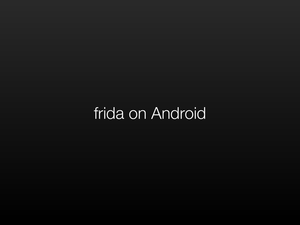frida on Android