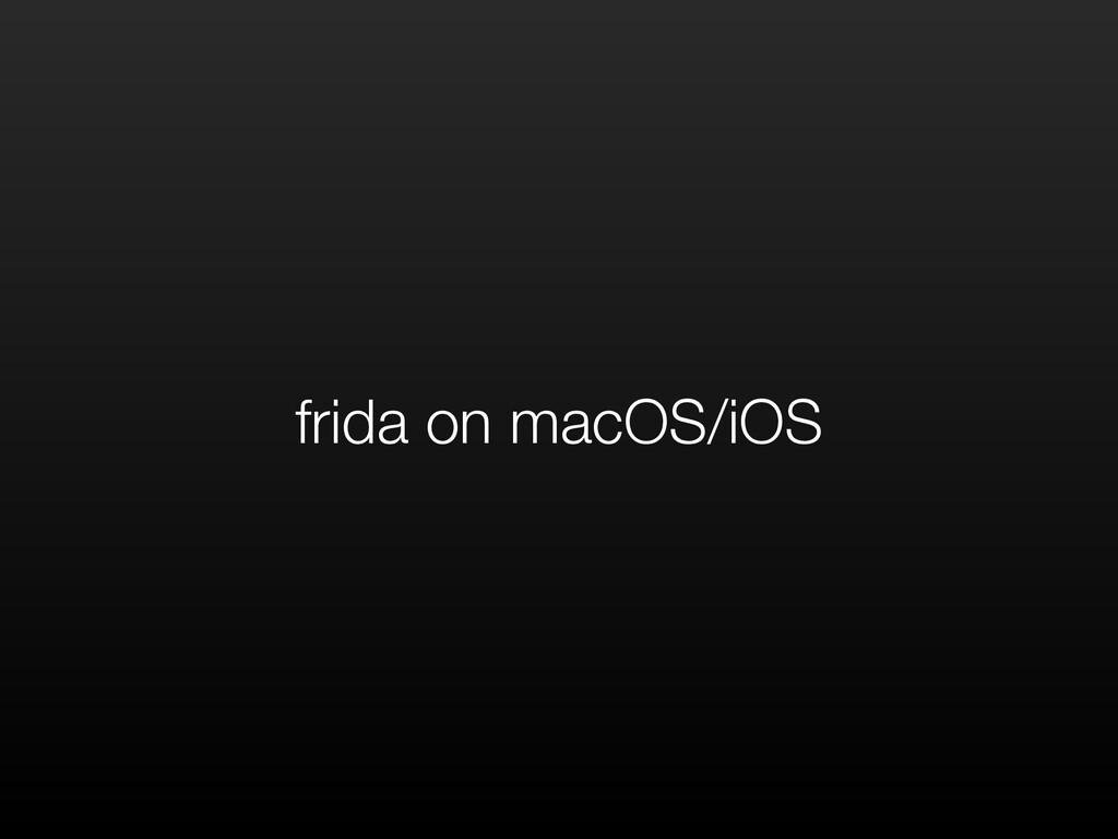 frida on macOS/iOS