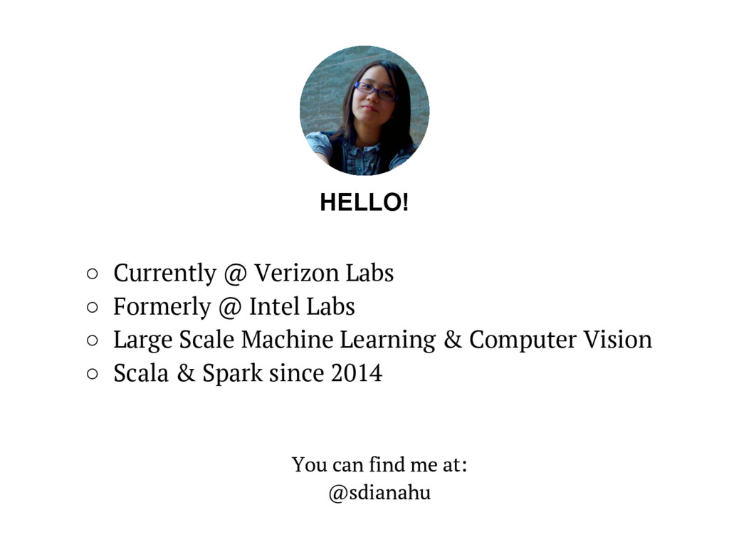 HELLO! ○ Currently @ Verizon Labs ○ Formerly ...