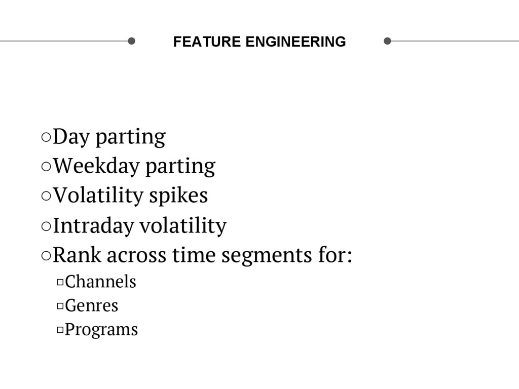 FEATURE ENGINEERING ○Day parting ○Weekday par...