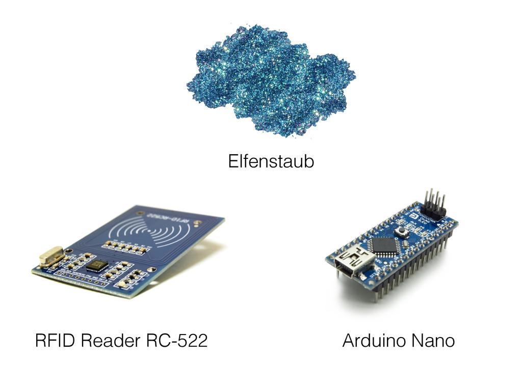 RFID Reader RC-522 Arduino Nano Elfenstaub