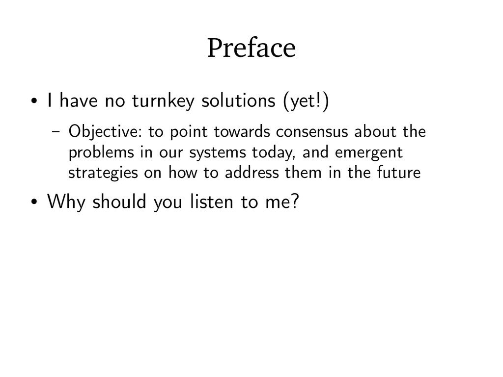 Preface ● I have no turnkey solutions (yet!) – ...